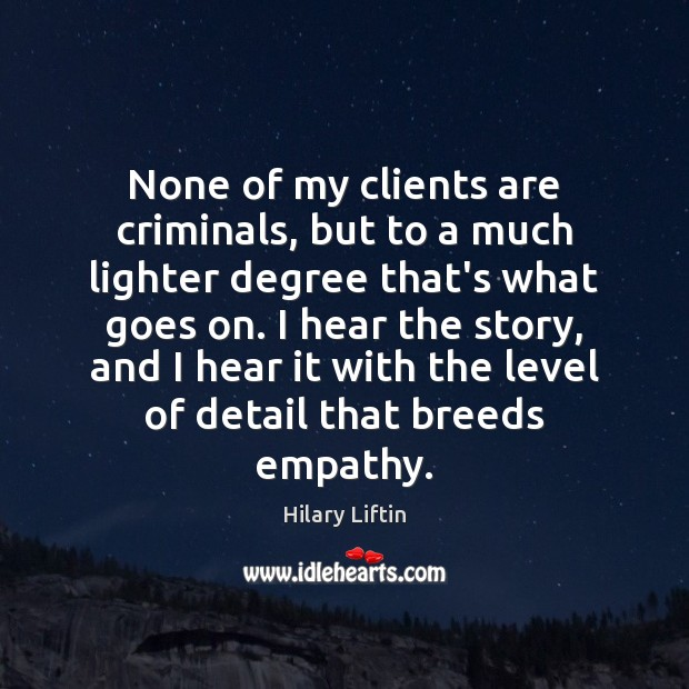 Image, None of my clients are criminals, but to a much lighter degree
