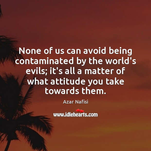 None of us can avoid being contaminated by the world's evils; it's Image