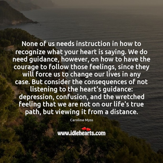 None of us needs instruction in how to recognize what your heart Caroline Myss Picture Quote