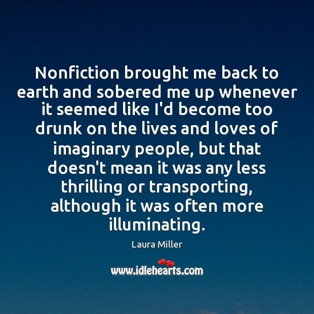 Nonfiction brought me back to earth and sobered me up whenever it Image