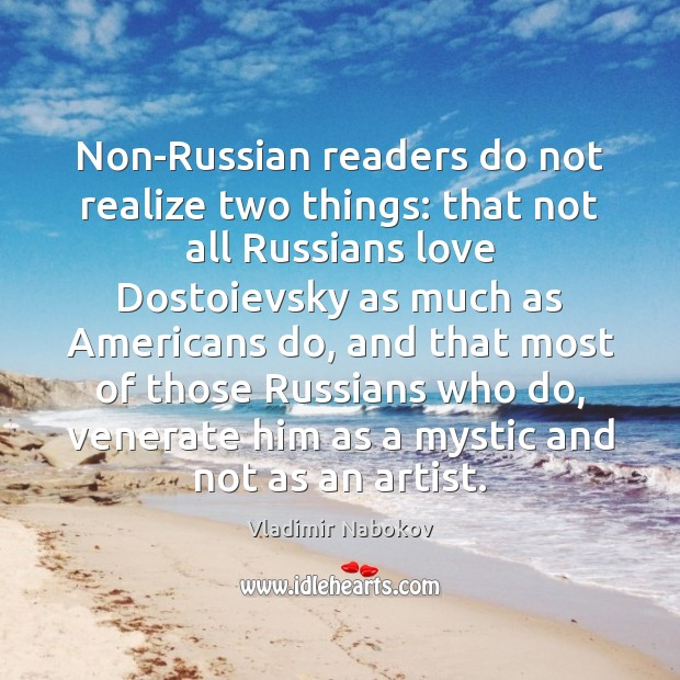 Non-Russian readers do not realize two things: that not all Russians love Image