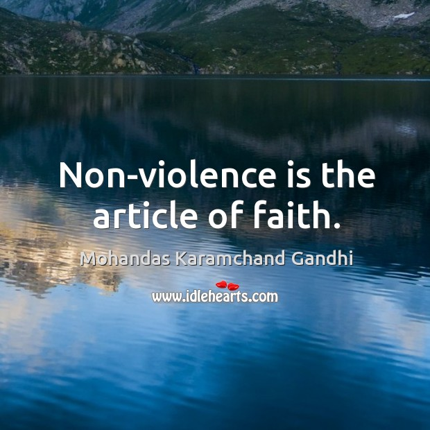 Non-violence is the article of faith. Image