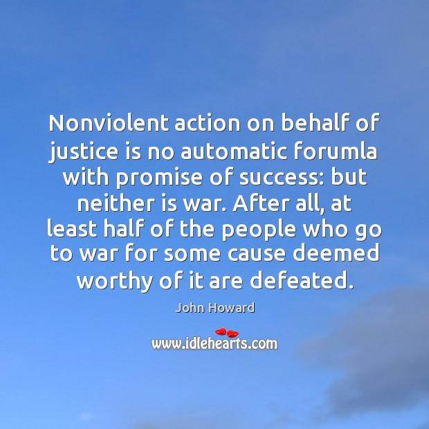 Nonviolent action on behalf of justice is no automatic forumla with promise Justice Quotes Image