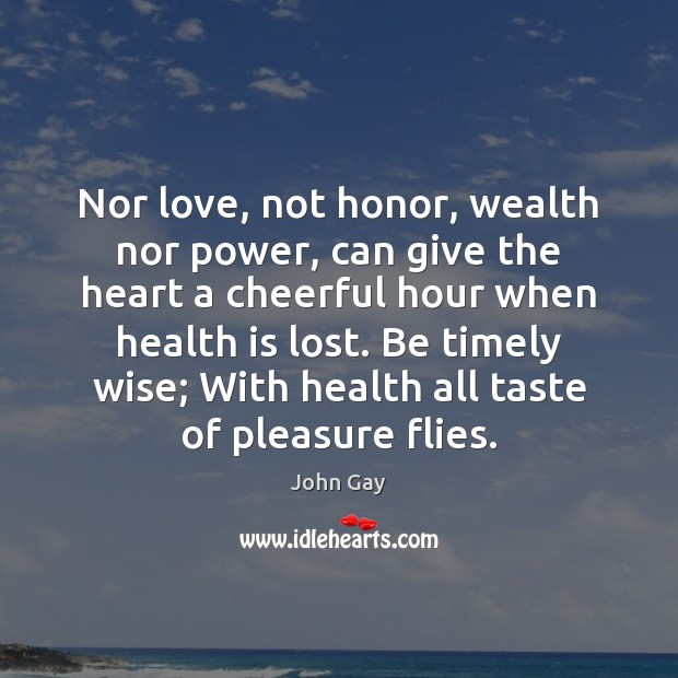 Nor love, not honor, wealth nor power, can give the heart a Image