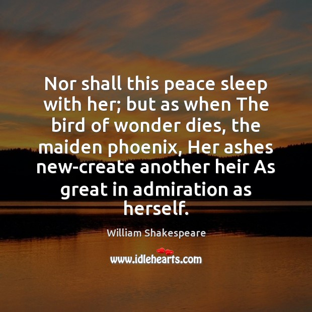 Nor shall this peace sleep with her; but as when The bird Image