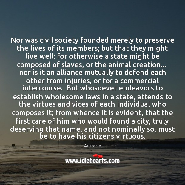Image, Nor was civil society founded merely to preserve the lives of its