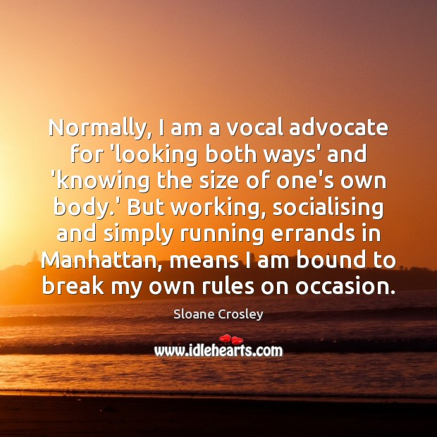 Normally, I am a vocal advocate for 'looking both ways' and 'knowing Image