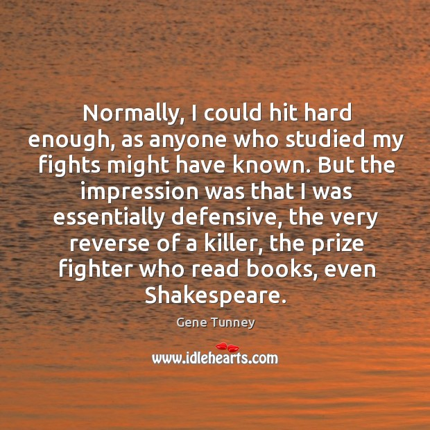 Normally, I could hit hard enough, as anyone who studied my fights might have known. Image