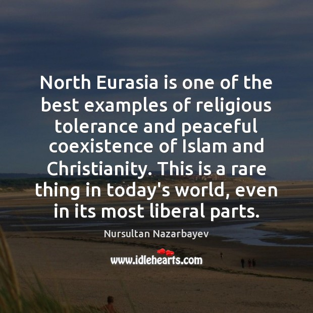 North Eurasia is one of the best examples of religious tolerance and Coexistence Quotes Image