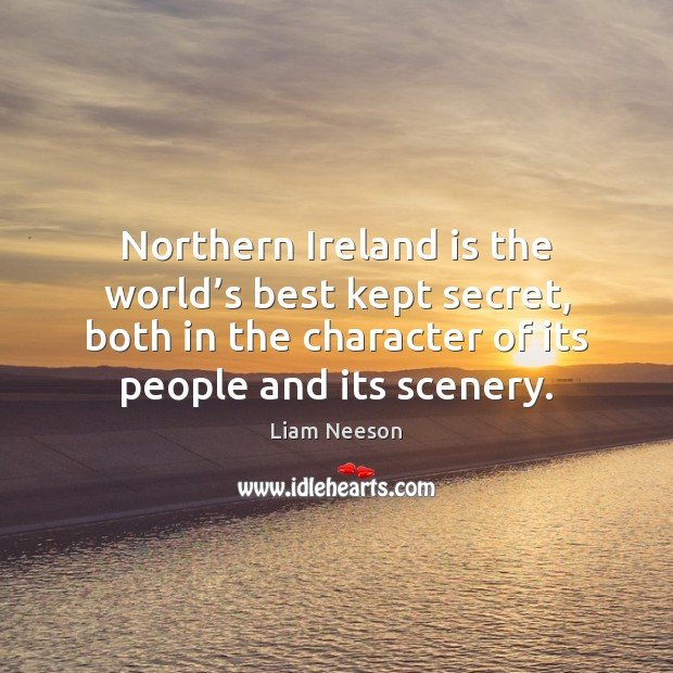 Northern Ireland is the world's best kept secret, both in the Image