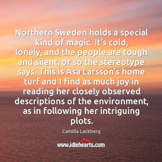 Northern Sweden holds a special kind of magic. It's cold, lonely, and Image