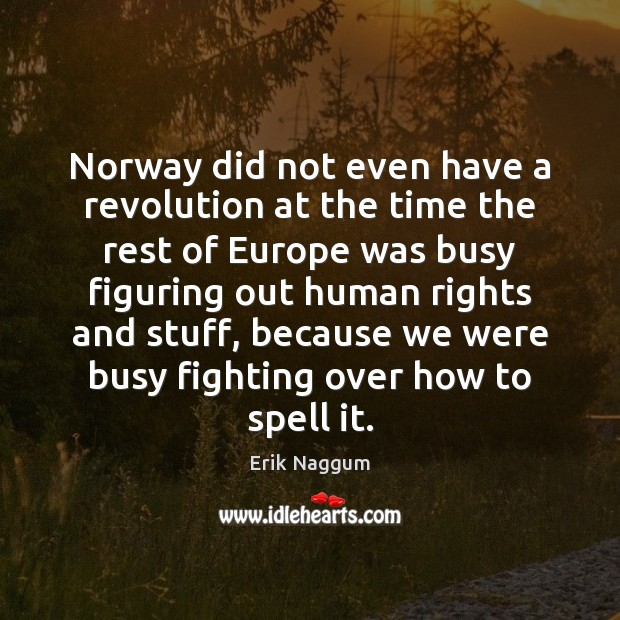 Norway did not even have a revolution at the time the rest Image