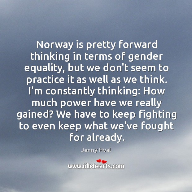 Image, Norway is pretty forward thinking in terms of gender equality, but we