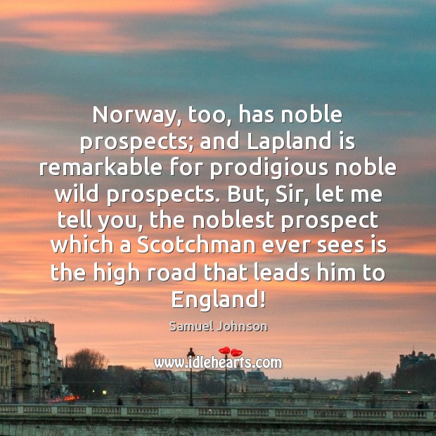 Norway, too, has noble prospects; and Lapland is remarkable for prodigious noble Image
