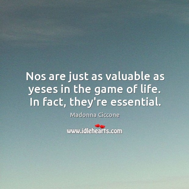 Nos are just as valuable as yeses in the game of life. In fact, they're essential. Image