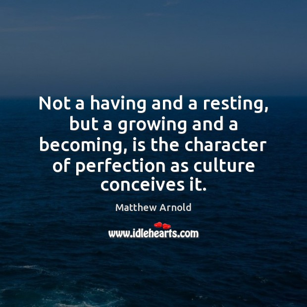 Not a having and a resting, but a growing and a becoming, Image