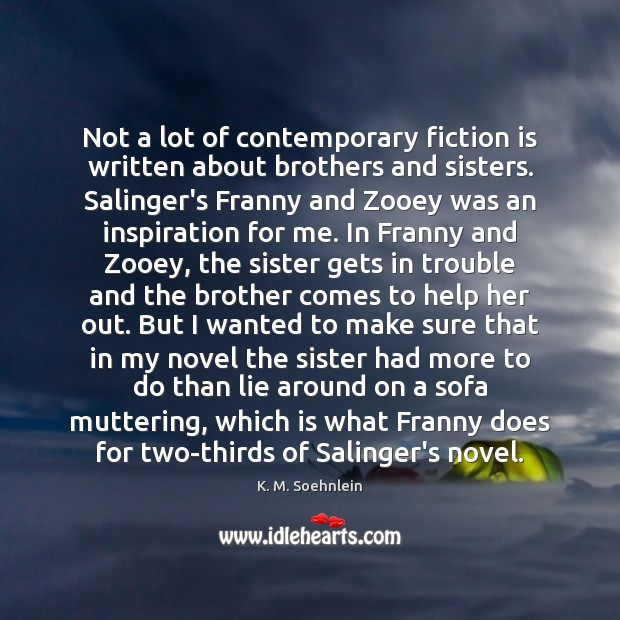 Image, Not a lot of contemporary fiction is written about brothers and sisters.