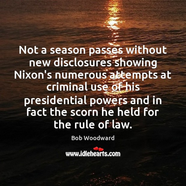 Not a season passes without new disclosures showing Nixon's numerous attempts at Image