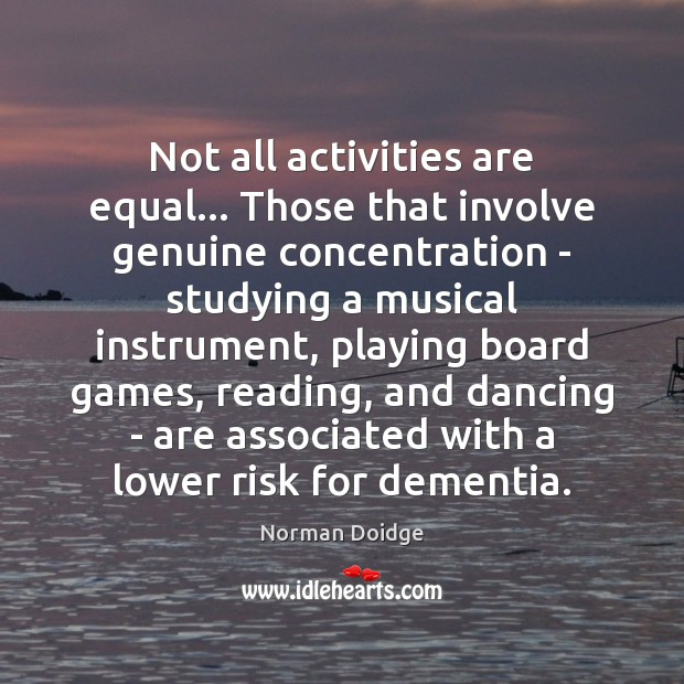 Image, Not all activities are equal… Those that involve genuine concentration – studying