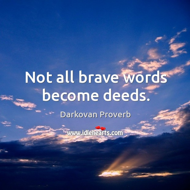 Not all brave words become deeds. Darkovan Proverbs Image