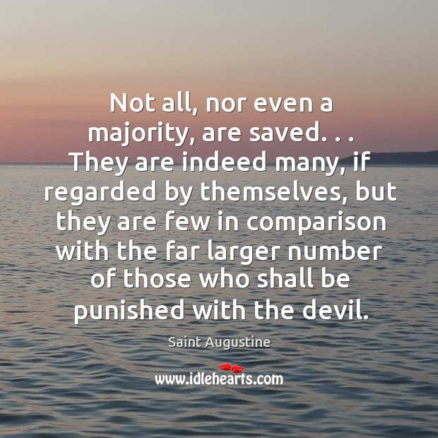 Not all, nor even a majority, are saved. . . They are indeed many, Image