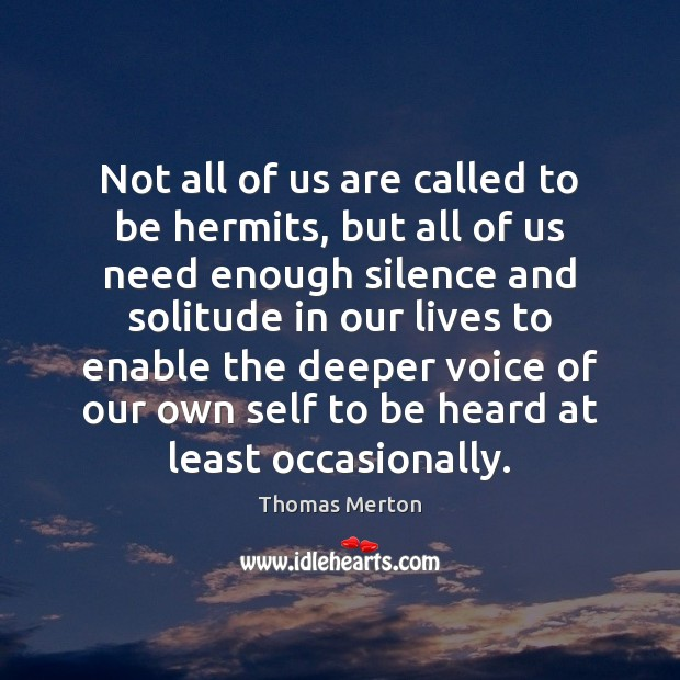 Image, Not all of us are called to be hermits, but all of
