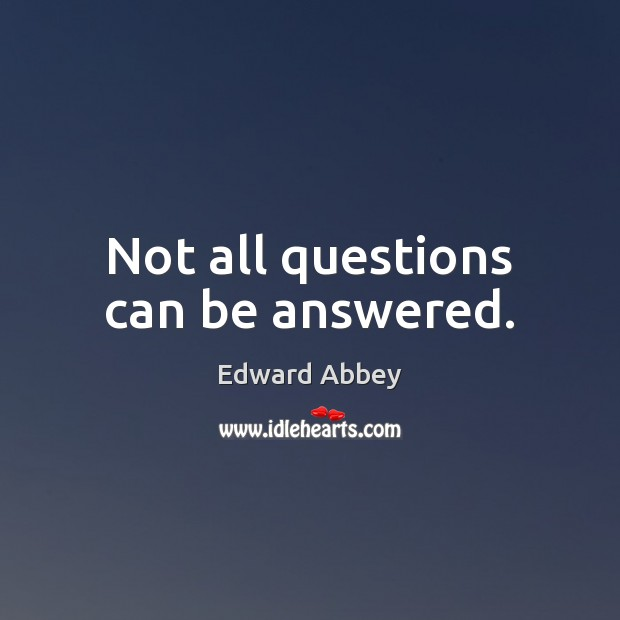 Not all questions can be answered. Image