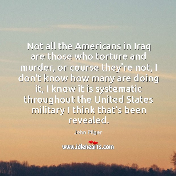 Image, Not all the Americans in Iraq are those who torture and murder,