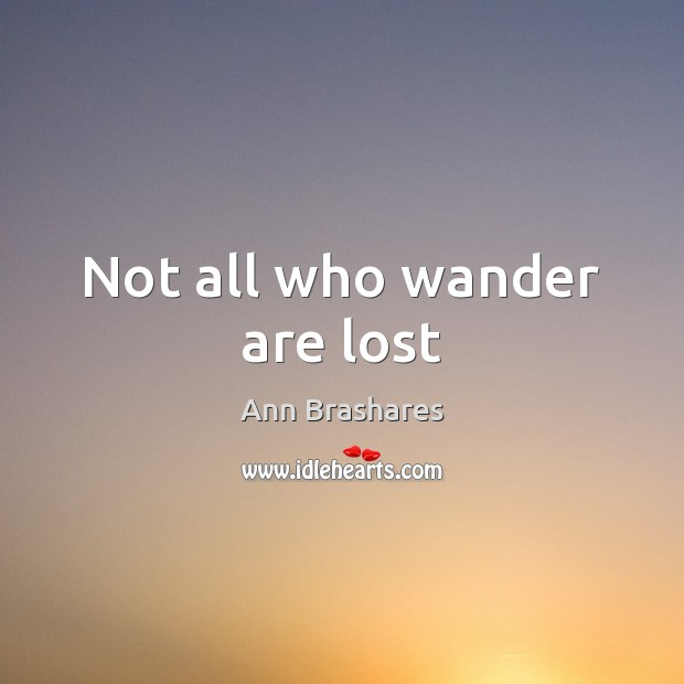 Image, Not all who wander are lost