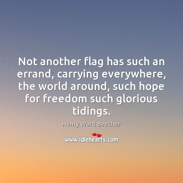 Image, Not another flag has such an errand, carrying everywhere, the world around,