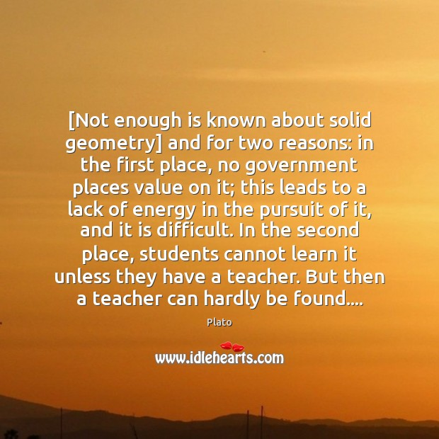 [Not enough is known about solid geometry] and for two reasons: in Student Quotes Image