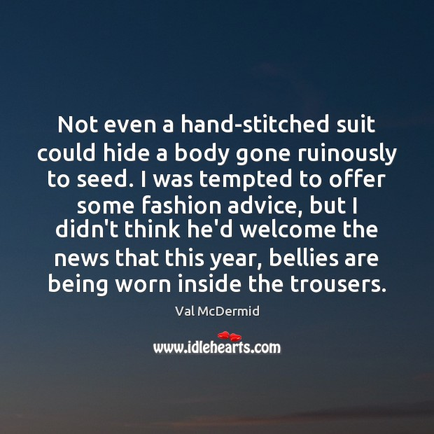 Not even a hand-stitched suit could hide a body gone ruinously to Image