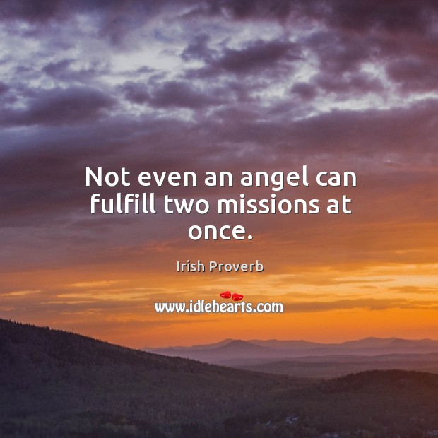 Image, Not even an angel can fulfill two missions at once.