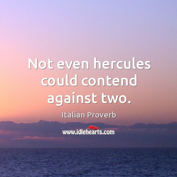 Image about Not even hercules could contend against two.