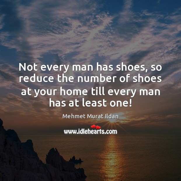 Image, Not every man has shoes, so reduce the number of shoes at
