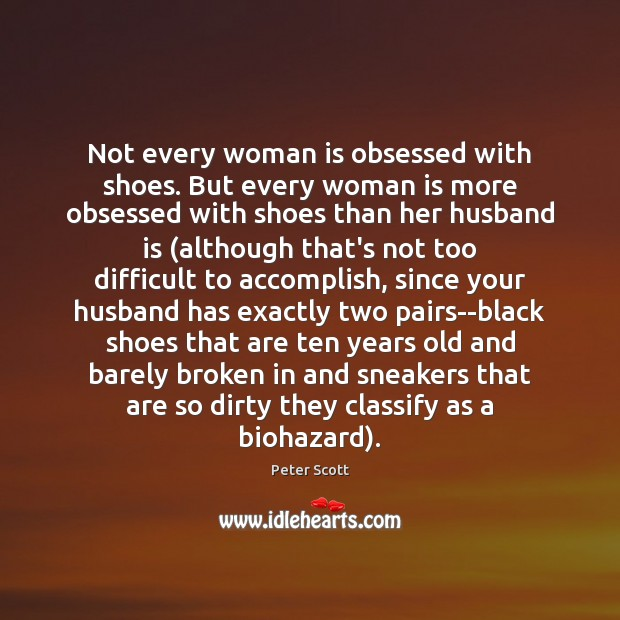 Not every woman is obsessed with shoes. But every woman is more Image