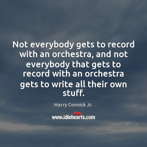 Not everybody gets to record with an orchestra, and not everybody that Image
