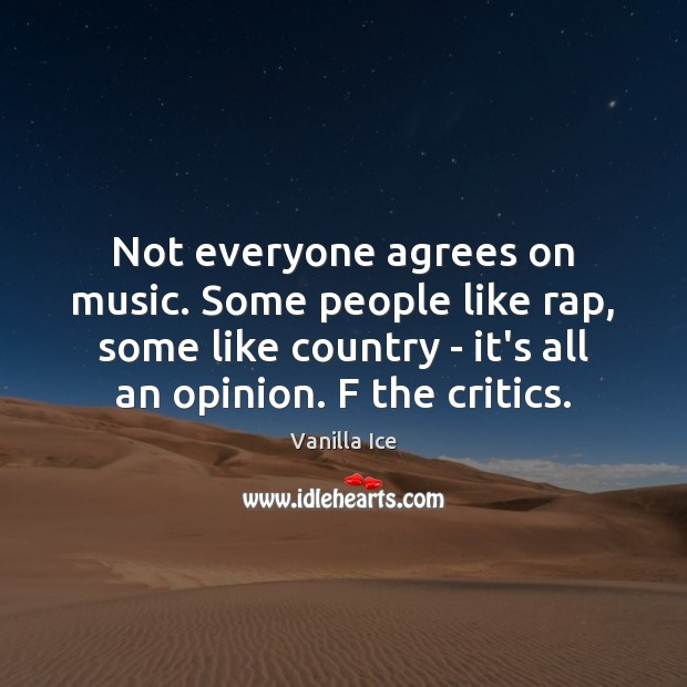 Image, Not everyone agrees on music. Some people like rap, some like country