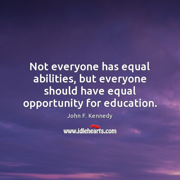 Image, Not everyone has equal abilities, but everyone should have equal opportunity for
