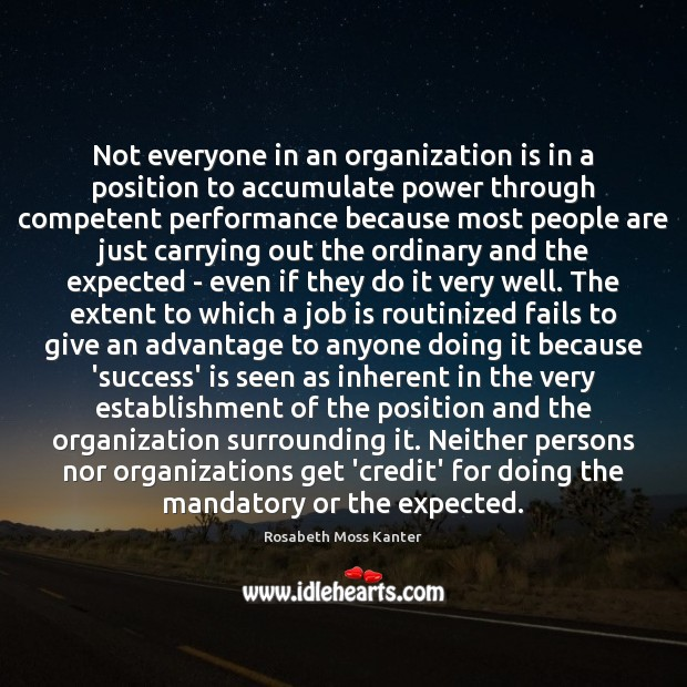 Not everyone in an organization is in a position to accumulate power Image
