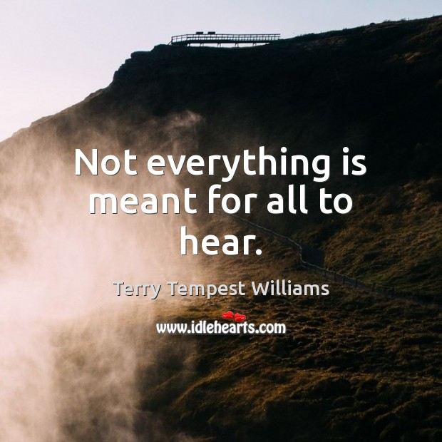 Not everything is meant for all to hear. Image