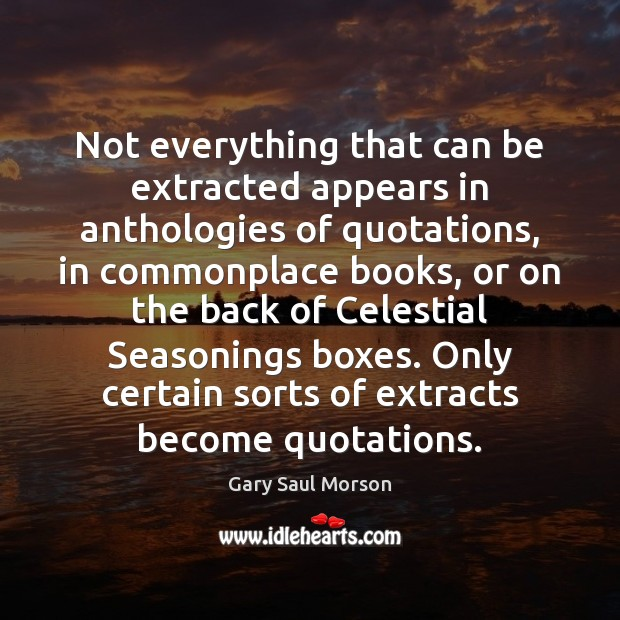 Image, Not everything that can be extracted appears in anthologies of quotations, in