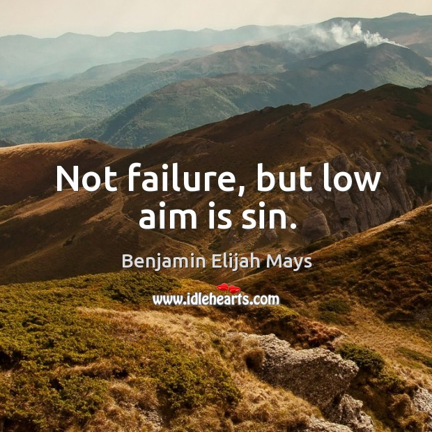Image, Not failure, but low aim is sin.