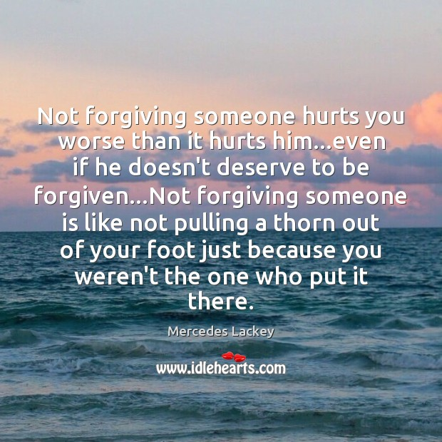 Not forgiving someone hurts you worse than it hurts him…even if Image