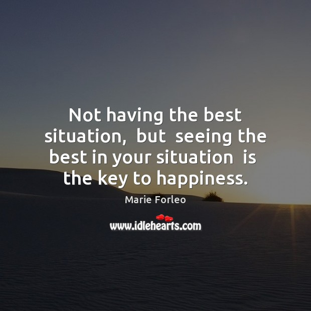 Image, Not having the best situation,  but  seeing the best in your situation