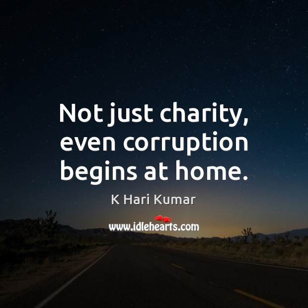 Image, Not just charity, even corruption begins at home.