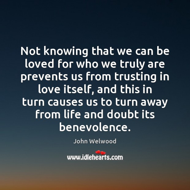 Not knowing that we can be loved for who we truly are Image
