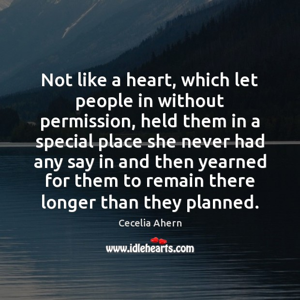 Not like a heart, which let people in without permission, held them Image