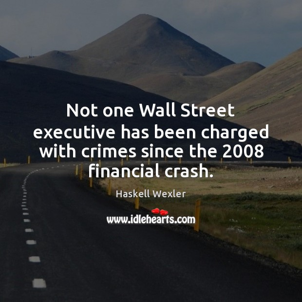Image, Not one Wall Street executive has been charged with crimes since the 2008 financial crash.