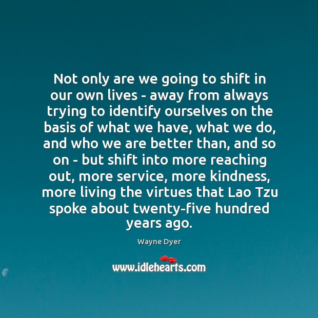 Not only are we going to shift in our own lives – Image